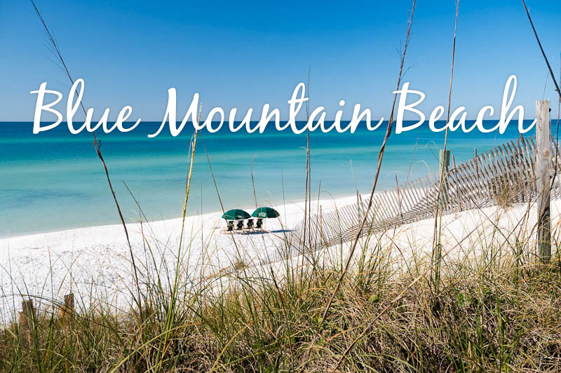 Blue Mountain Beach on 30A